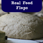 Frugal Tips to Reuse Your Real Food Flops
