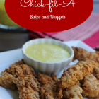 Nourishing Homemade Chick-fil-A Strips and Nuggets