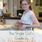 The Single Gal's Guide to Homemaking
