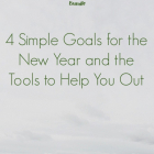 4 Simple Goals for the New Year and the Tools to Help You Out