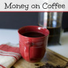 12 Ways to Save Money on Coffee