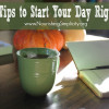 6 Tips to Start Your Day Right