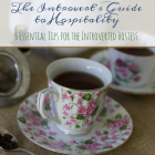 The Introvert's Guide to Hospitality- 6 Essential Tips for the Introverted Hostess