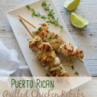 Puerto Rican Grilled Chicken Kebabs