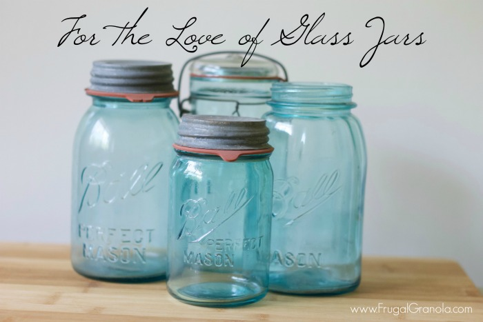 For the Love of Glass Jars-www.nourishingsimplicity.org