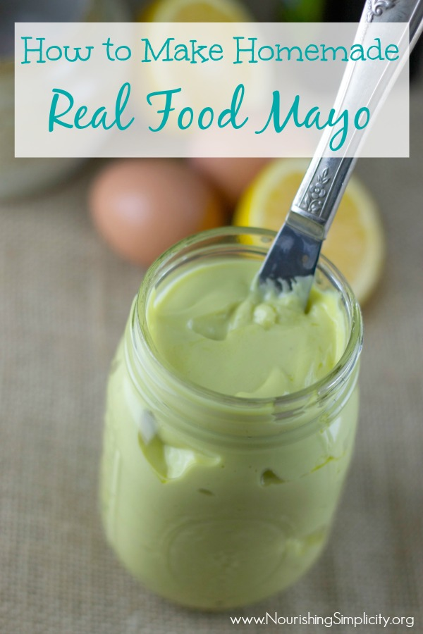 How to Make Homemade Real Food Mayo