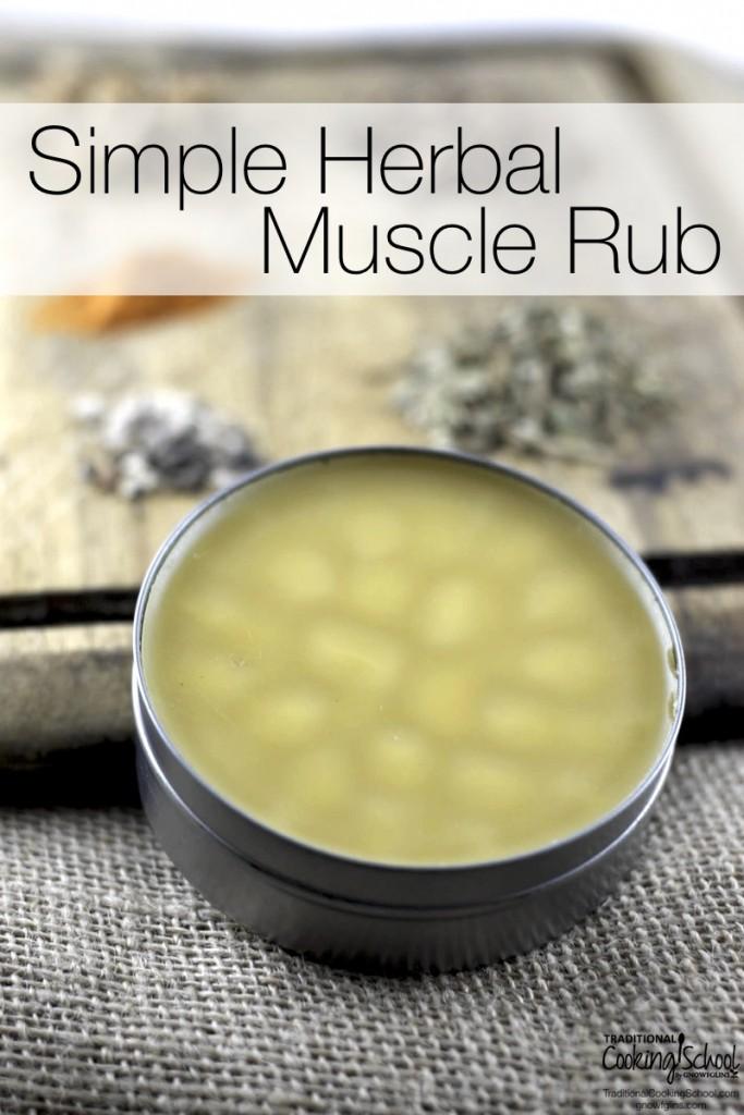 Simple Herbal Muscle Rub- www.nourishingsimplicity.org