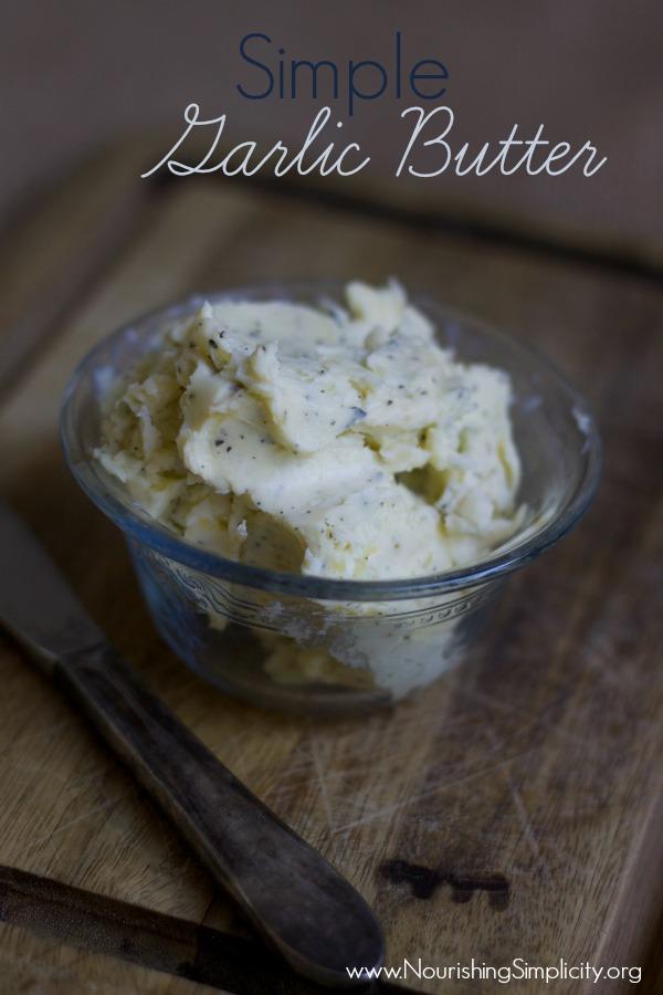 Simple Garlic Butter- www.nourishingsimplicity.org