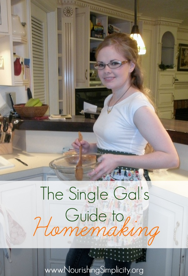 The Single Gal's Guide to Homemaking-www.NourishingSimplicity.org
