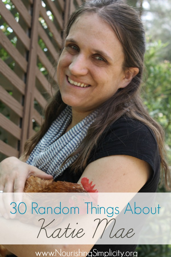 30 Random Things About Katie Mae- www.nourishingsimplicity.org
