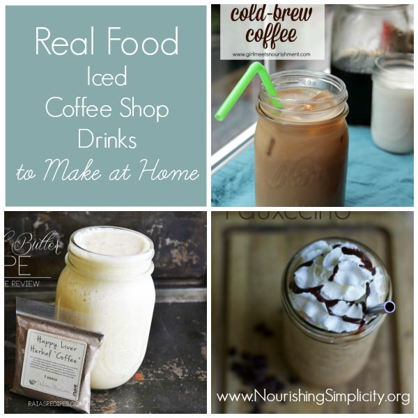 Real Food Iced Coffee Shop Drinks to Make at Home-www.nourishingsimplicity.org