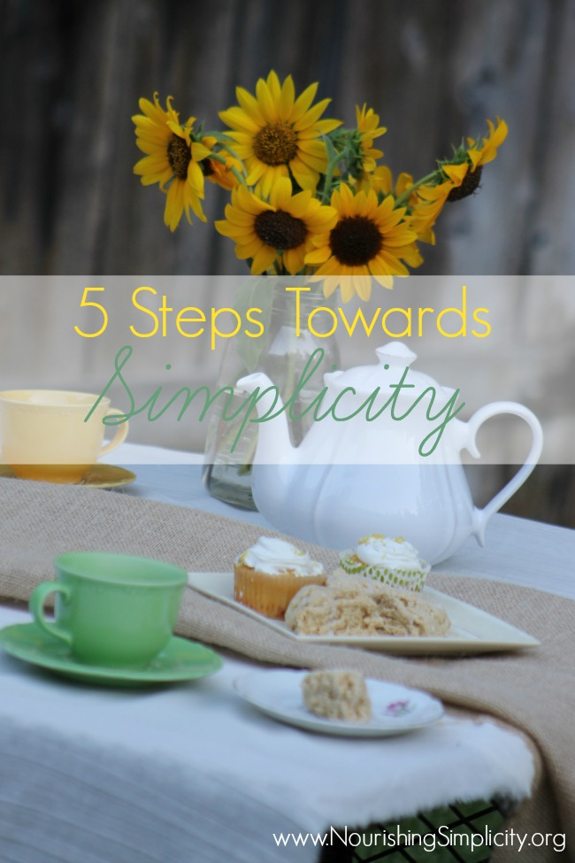 5 Steps Towards Simplicity-www.nourishingsimplicity.org