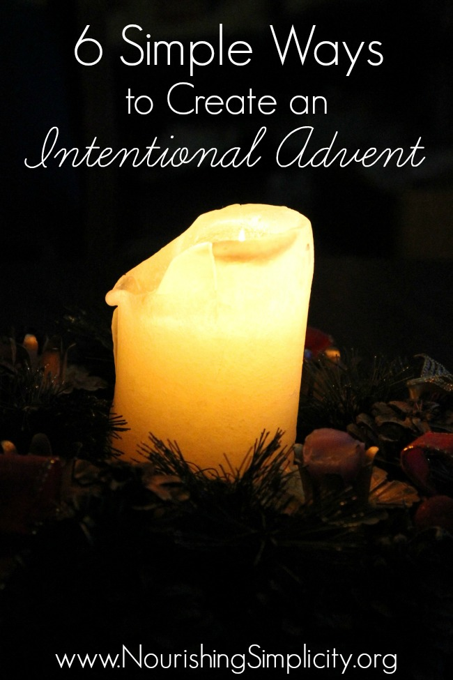 6 Simple Ways to Create an Intentional Advent-www.nourishingsimplicity.org