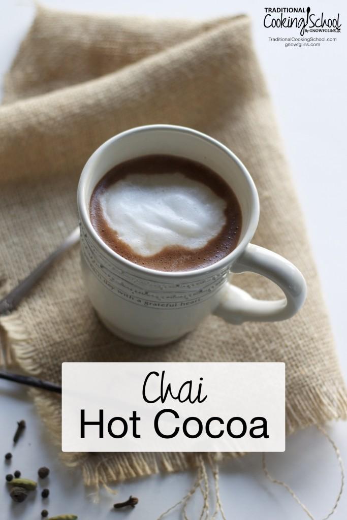 Chai Hot Cocoa- www.nourishingsimplicity.org