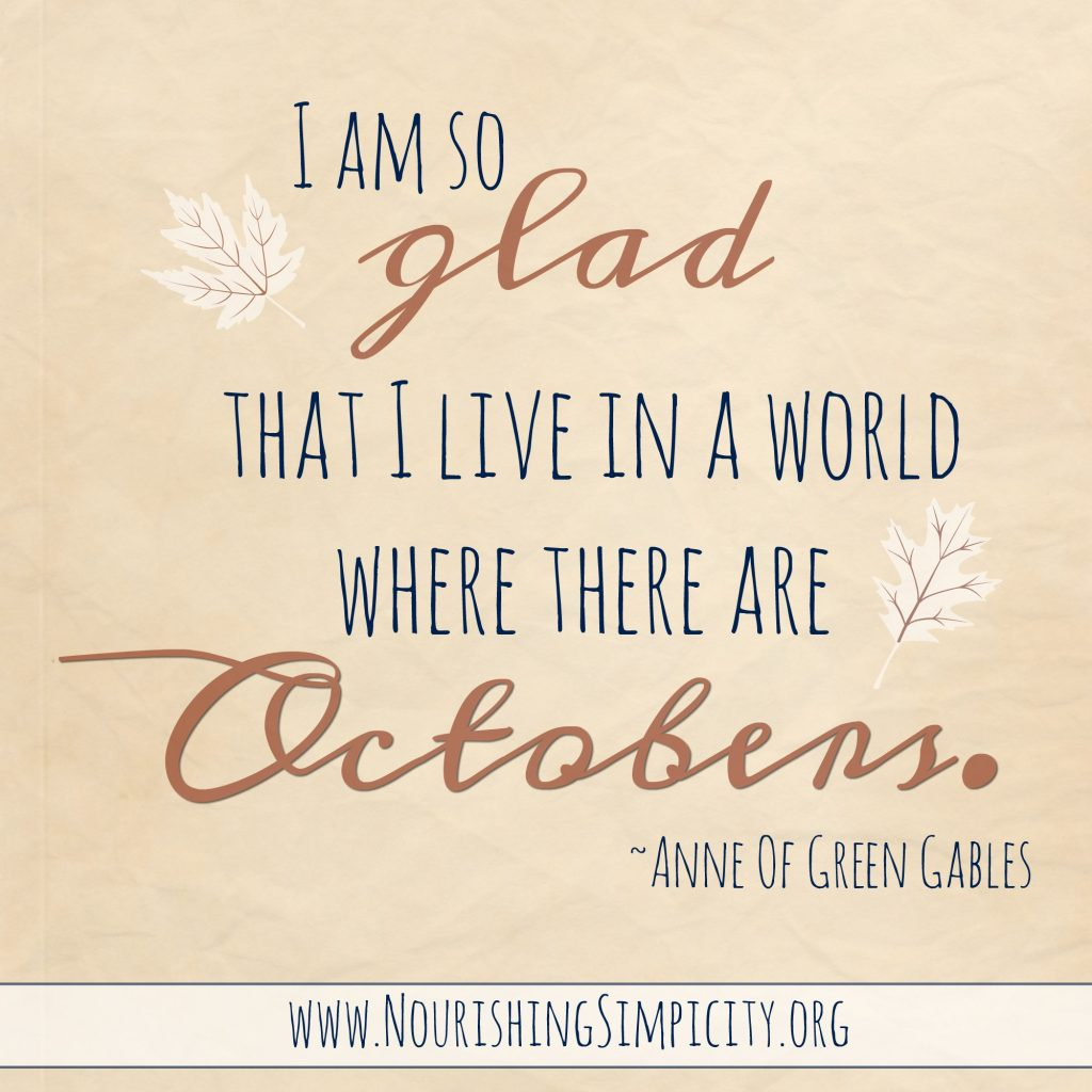My Favourite Things- A World Where There Are Octobers- www.nourishingsimplicity.org