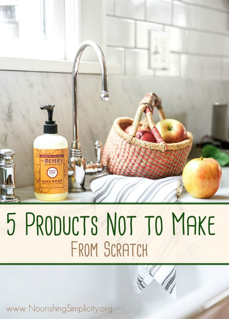 5 Products Not to Make From Scratch-www.nourishingsimplicity.org