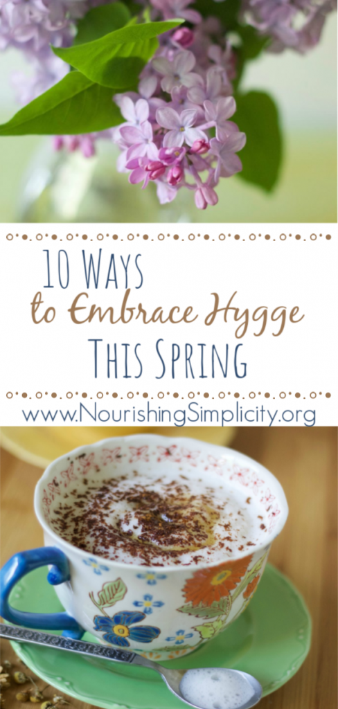 10 Ways to Embrace Hygge This Spring-www.nourishingsimplicity.org