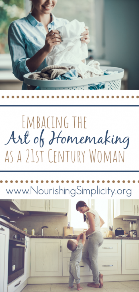 Embracing the Art of Homemaking -www.nourishingsimplicity.org