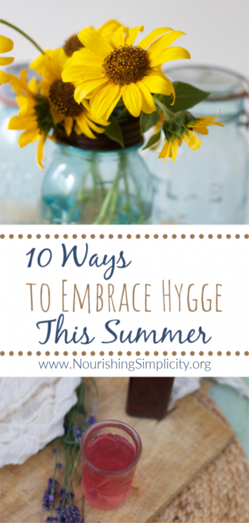10 Ways to Embrace Hygge this Summer- www.nourishingsimplicity.org